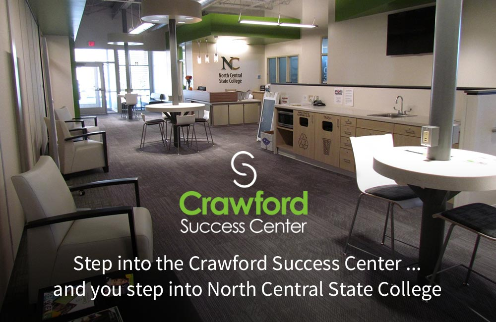 Step into the Crawford Success Center... And you step into North Central State College